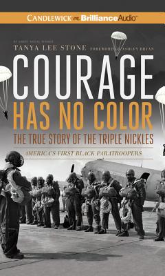 Courage Has No Color: The True Story of the Triple Nickles: America's First Black Paratroopers Cover Image