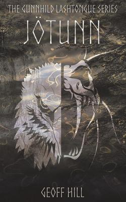 Jötunn (Gunnhild Lashtongue #5) Cover Image