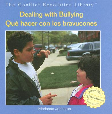 Dealing with Bullying/Que Hacer Con Los Bravucones (Conflict Resolution Library / Biblioteca Solucin de Conflict) Cover Image