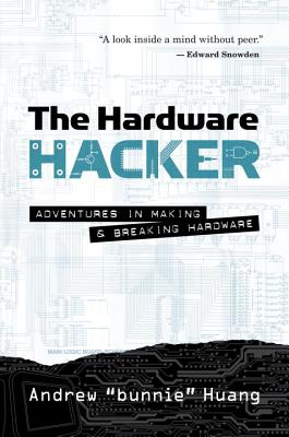 The Hardware Hacker: Adventures in Making and Breaking Hardware Cover Image