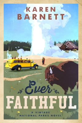 Ever Faithful: A Vintage National Parks Novel Cover Image