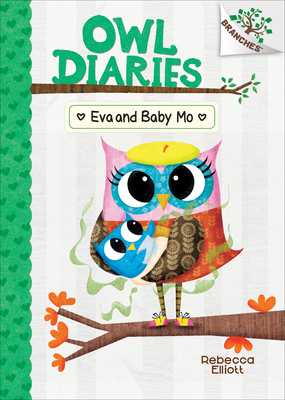 Eva and Baby Mo: Branches Book (Owl Diaries #10) (Library Edition) Cover Image