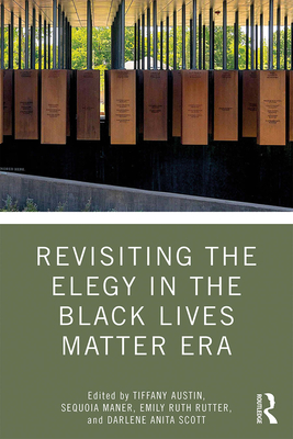 Revisiting the Elegy in the Black Lives Matter Era Cover Image