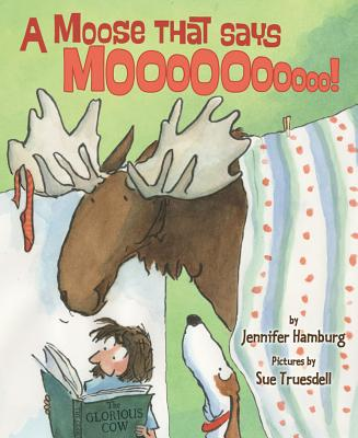 A Moose That Says Moo Cover Image