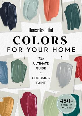 House Beautiful Colors for Your Home: The Ultimate Guide to Choosing Paint Cover Image