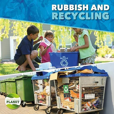 Rubbish & Recycling (Protecting Our Planet) Cover Image