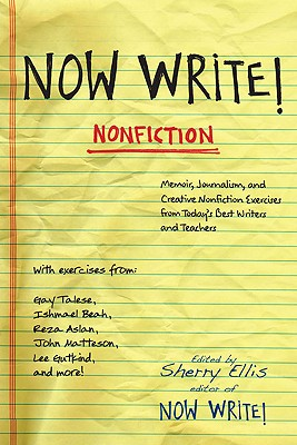 Now Write! Nonfiction: Memoir, Journalism and Creative Nonfiction Exercises from Today's Best Writers (Now Write! Series) cover