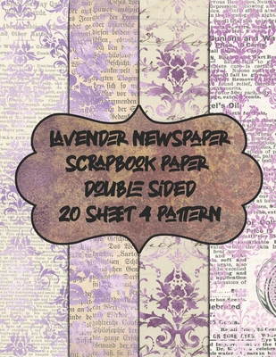 lavender newspaper scrapbook paper double sided 20 sheet 4 pattern: decorative textured scrapbooking paper for decoupage - patterned vintage pad for c Cover Image