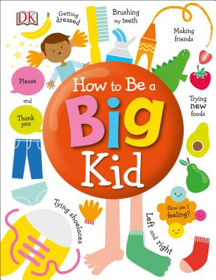 How to Be a Big Kid by DK