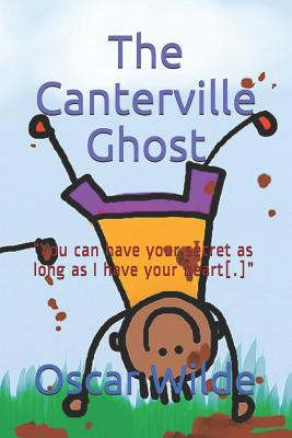 The Canterville Ghost: You can have your secret as long as I have your heart[.] Cover Image