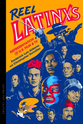 Reel Latinxs: Representation in U.S. Film and TV (Latinx Pop Culture) Cover Image