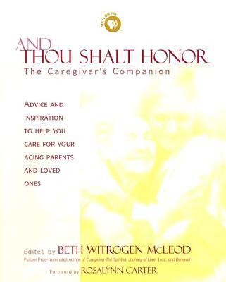 And Thou Shalt Honor: The Caregiver's Companion Cover Image