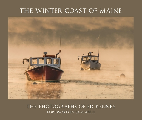 The Winter Coast of Maine: The Photographs of Ed Kenney Cover Image