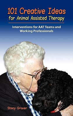 101 Creative Ideas for Animal Assisted Therapy Cover Image