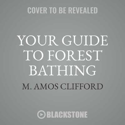 Cover for Your Guide to Forest Bathing