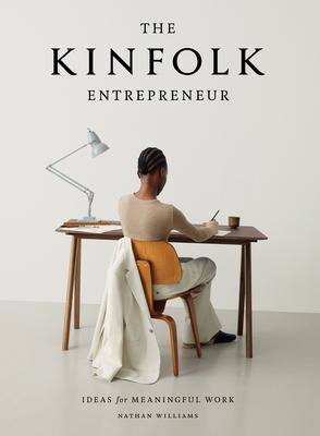 The Kinfolk Entrepreneur: Ideas for Meaningful Work Cover Image