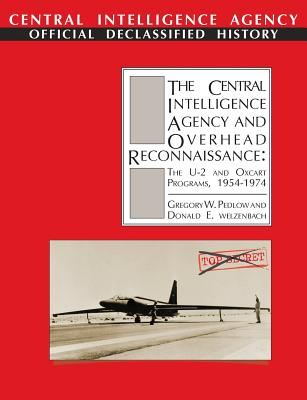 The Central Intelligence Agency and Overhead Reconnaissance: The U ...