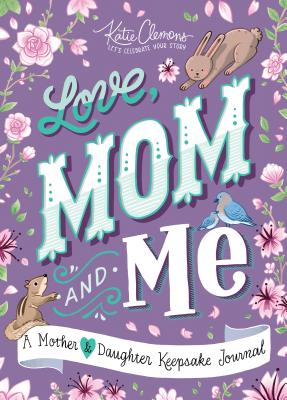 Love, Mom and Me: A Mother and Daughter Keepsake Journal Cover Image