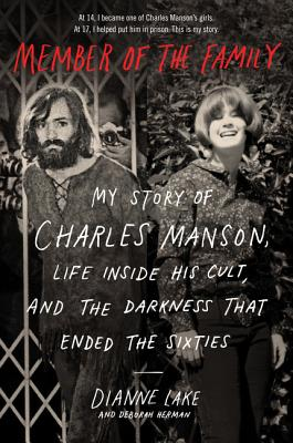 Member of the Family: My Story of Charles Manson, Life Inside His Cult, and the Darkness That Ended the Sixties Cover Image