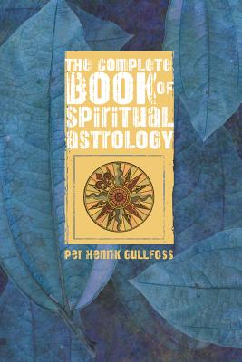 The Complete Book of Spiritual Astrology Cover Image
