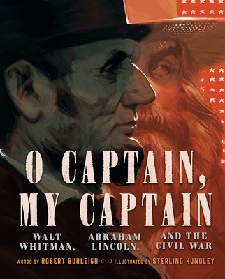 O Captain, My Captain: Walt Whitman, Abraham Lincoln, and the Civil War Cover Image