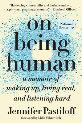 On Being Human: A Memoir of Waking Up, Living Real, and Listening Hard Cover Image