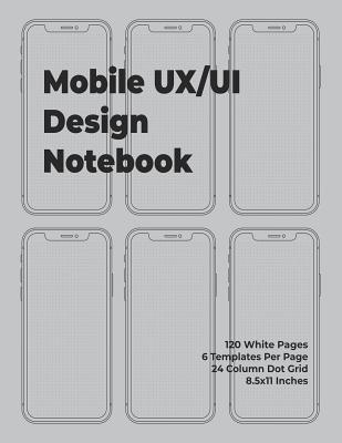 Mobile Ux/Ui Design Notebook: Mobile Wireframe Sketchpad User Interface Experience Application Development Note Book Developers App Mock Ups. 8.5 X Cover Image