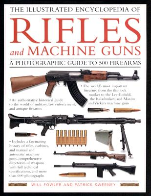 The Illustrated Encyclopedia of Rifles and Machine Guns Cover Image