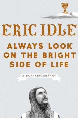 Always Look on the Bright Side of Life: A Sortabiography Cover Image