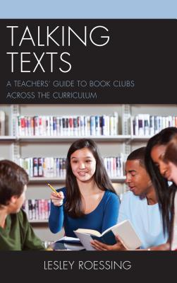 Talking Texts: A Teachers' Guide to Book Clubs across the Curriculum Cover Image