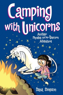 Camping with Unicorns (Phoebe and Her Unicorn Series Book 11): Another Phoebe and Her Unicorn Adventure Cover Image