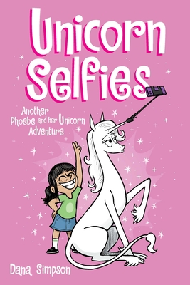 Unicorn Selfies: Another Phoebe and Her Unicorn Adventure Cover Image