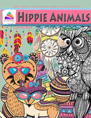 Hippie Animals Coloring Book: Geometric Animal fun, Coloring Hippie Animals (Bohemian coloring books for adults) Cover Image