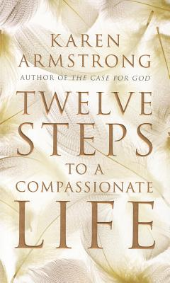 Twelve Steps to a Compassionate Life Cover Image
