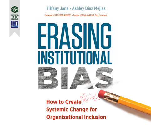 Erasing Institutional Bias: How to Create Systemic Change for Organizational Inclusion Cover Image