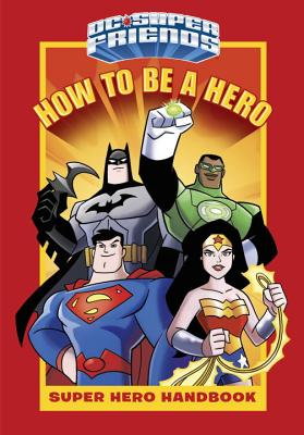 DC Super Friends: How to Be a Hero