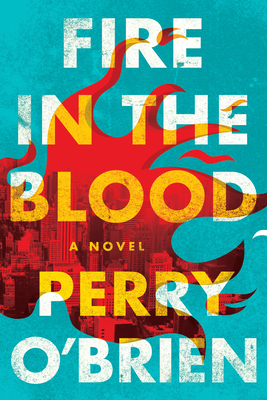 Fire in the Blood: A Novel Cover Image