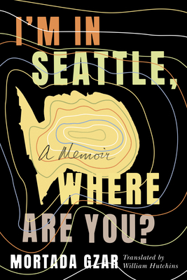I'm in Seattle, Where Are You?: A Memoir Cover Image