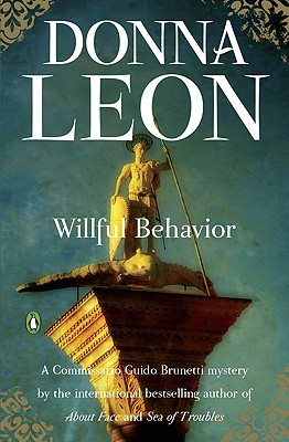 Willful Behavior (A Commissario Guido Brunetti Mystery #10) Cover Image