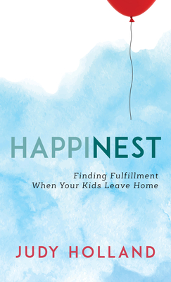 HappiNest: Finding Fulfillment When Your Kids Leave Home Cover Image