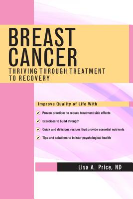 Breast Cancer: Thriving Through Treatment to Recovery Cover Image