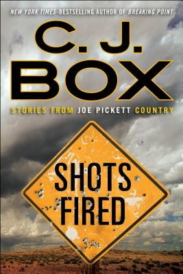 Shots Fired: Stories from Joe Pickett Country Cover Image