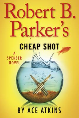 Robert B. Parker's Cheap Shot Cover Image