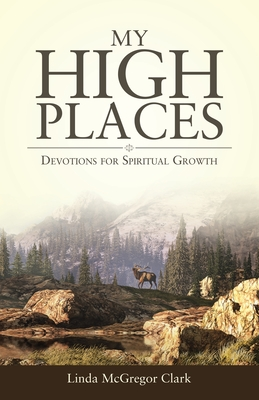 My High Places: Devotions for Spiritual Growth Cover Image