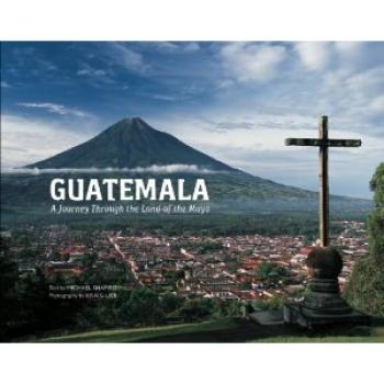 Guatemala: A Journey Through the Land of the Maya Cover Image