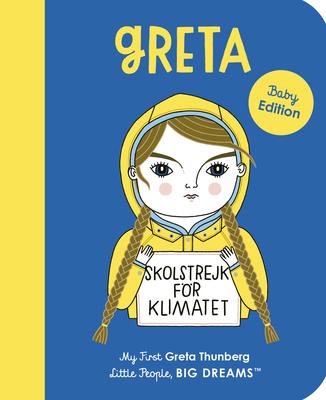 Greta Thunberg: My First Greta Thunberg (Little People, BIG DREAMS #40) Cover Image