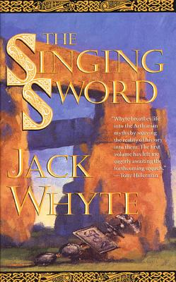The Singing Sword: The Dream of Eagles, Volume 2 (Camulod Chronicles #2) Cover Image