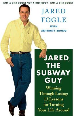 Jared, the Subway Guy: Winning Through Losing: 13 Lessons for Turning Your Life Around Cover Image