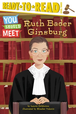 Ruth Bader Ginsburg: Ready-to-Read Level 3 (You Should Meet) Cover Image