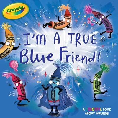 Cover for I'm a True Blue Friend! (Crayola)
